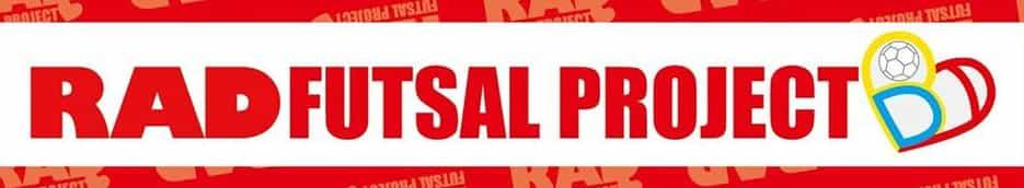 RAD Futsal Project(ラッドフットサルプロジェクト)